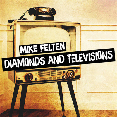 Mike-Felten-Diamonds-and-Televisions-400