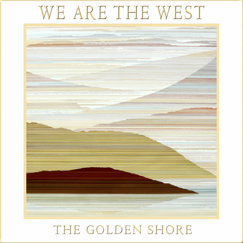 We-Are-The-West-The-Golden-Shore-500